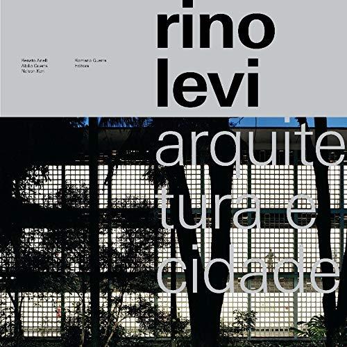 Rino Levi: Arquitetura e cidade