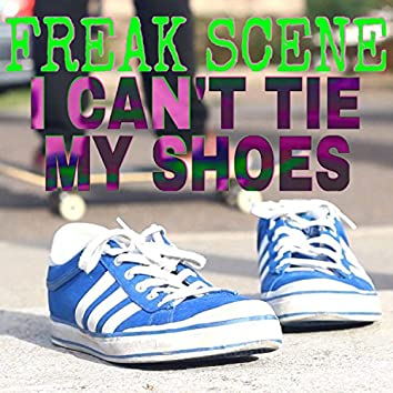 I Can't Tie My Shoes