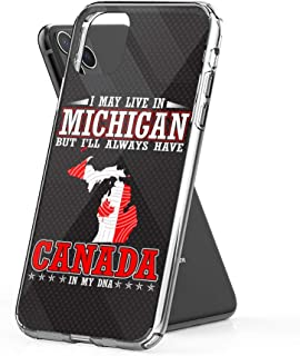 Case Phone I May Live in Michigan But Always Have Canada My DNA (5.8-inch Diagonal Compatible with iPhone 11 Pro)