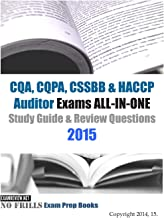 CQA, CQPA, CSSBB & HACCP Auditor Exams ALL-IN-ONE Study Guide & Review Questions 2015