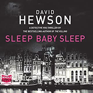 Sleep Baby Sleep     Pieter Vos, Book 4              By:                                                                                                                                 David Hewson                               Narrated by:                                                                                                                                 Saul Reichlin                      Length: 11 hrs and 35 mins     44 ratings     Overall 4.4