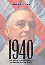 1940: FDR, Willkie, Lindbergh, Hitler―the Election amid the Storm