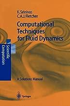 Computational Techniques for Fluid Dynamics: A Solutions Manual (Scientific Computation)
