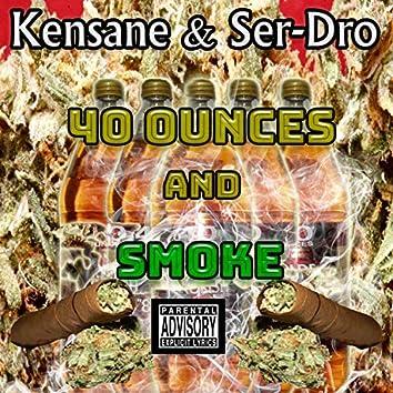 40 Ounces and Smoke