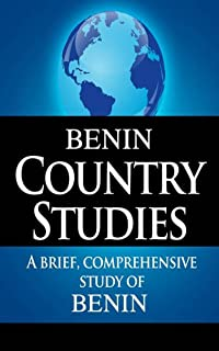 BENIN Country Studies: A brief, comprehensive study of Benin (English Edition)