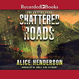 Shattered Roads                   Written by:                                                                                                                                 Alice Henderson                               Narrated by:                                                                                                                                 Emily Pike Stewart                      Length: 10 hrs and 49 mins     Not rated yet     Overall 0.0
