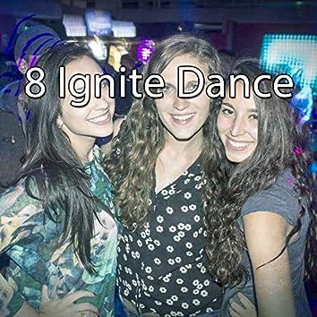 8 Ignite Dance