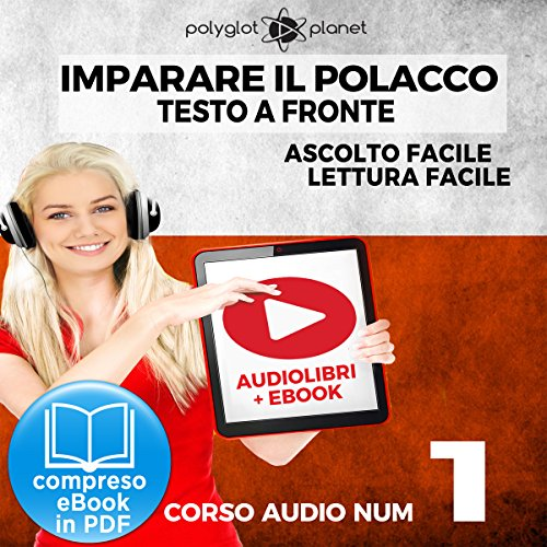 Imparare il Polacco - Lettura Facile - Ascolto Facile - Testo a Fronte: Polacco Corso Audio Num. 1 [Learn Polish - Easy Reading - Easy Listening] audiobook cover art