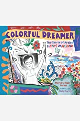 Colorful Dreamer: The Story of Artist Henri Matisse Kindle Edition