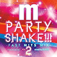 Manhattan Records presents PARTY SHAKE!!! -NON STOP CATCHY MIX- Vol.2 mixed by DJ RYO