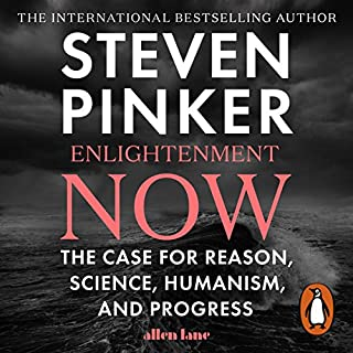 Enlightenment Now     The Case for Reason, Science, Humanism, and Progress              By:                                                                                                                                 Steven Pinker                               Narrated by:                                                                                                                                 Arthur Morey                      Length: 19 hrs and 49 mins     256 ratings     Overall 4.7
