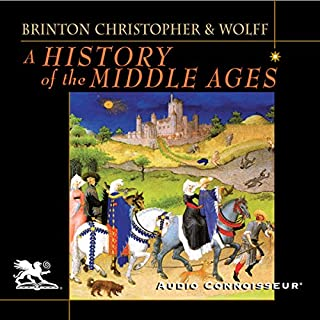 A History of the Middle Ages                   By:                                                                                                                                 Crane Brinton,                                                                                        John Christopher,                                                                                        Robert Wolff                               Narrated by:                                                                                                                                 Charlton Griffin                      Length: 19 hrs and 1 min     3 ratings     Overall 4.7