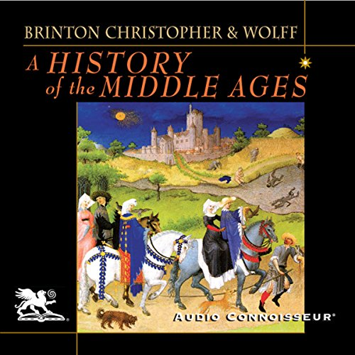 A History of the Middle Ages                   Written by:                                                                                                                                 Crane Brinton,                                                                                        John Christopher,                                                                                        Robert Wolff                               Narrated by:                                                                                                                                 Charlton Griffin                      Length: 19 hrs and 1 min     3 ratings     Overall 4.0