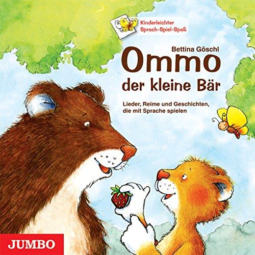 Ommo, der kleine Bär. Lieder, Reime und Geschichten, die mit Sprache spielen Titelbild