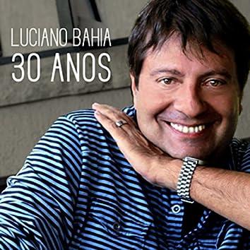 Luciano Bahia 30 Anos