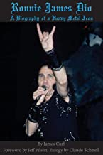 Ronnie James Dio: A biography of a heavy metal Icon