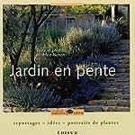 Jardin en pente - Reportages-idées-portraits de plantes de Béatrice Pichon