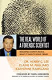 Image of The Real World of a Forensic Scientist: Renowned Experts Reveal What It Takes to Solve Crimes