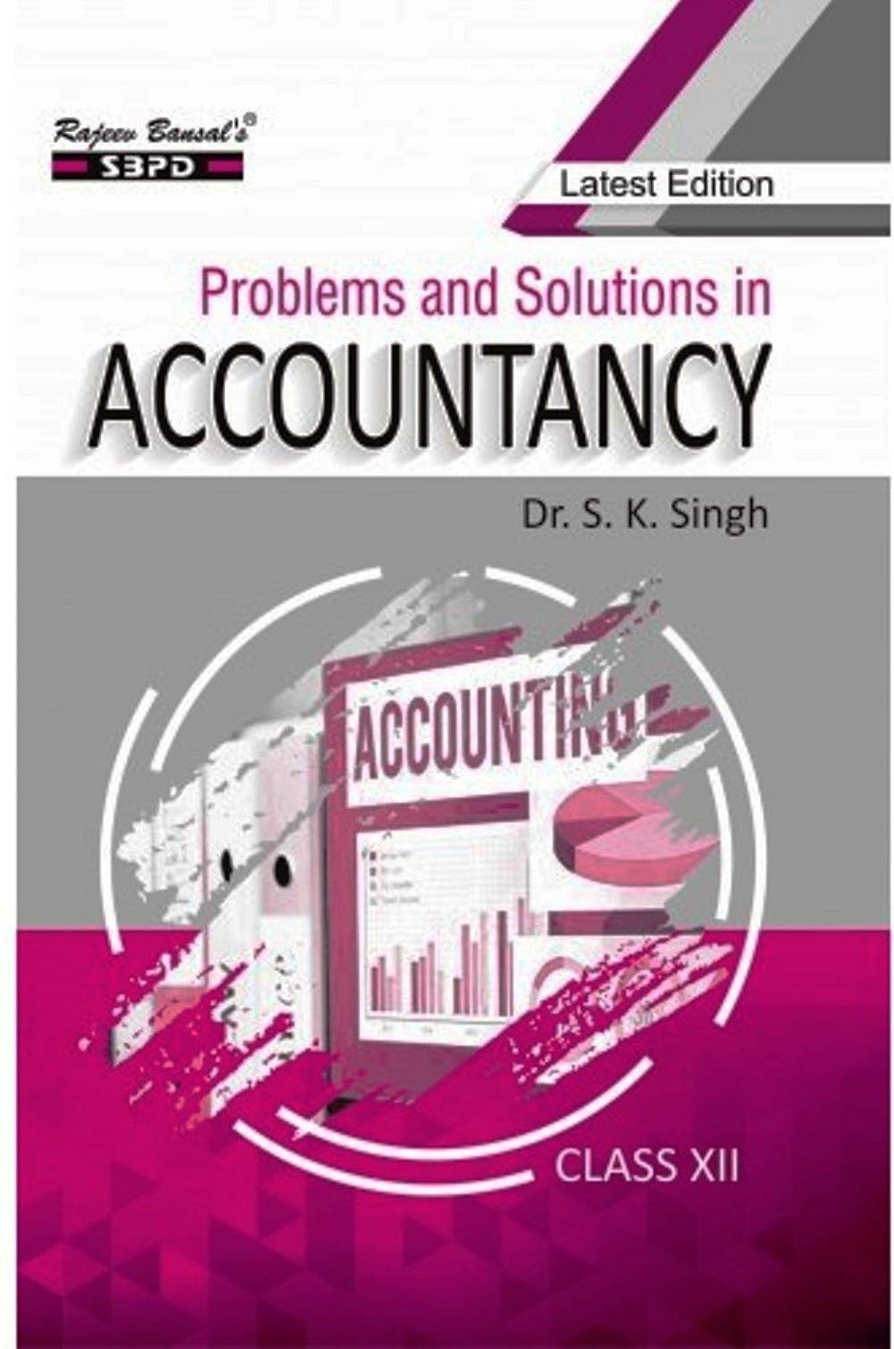 Problems and Solutions in Accountancy Class XII (2020-21) Strictly according to the latest syllabus prescribed by CBSE, Delhi and Other State Boards (Latest Edition)