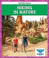 Hiking in Nature (Nature Heals)