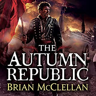 The Autumn Republic     The Powder Mage, Book 3              By:                                                                                                                                 Brian McClellan                               Narrated by:                                                                                                                                 Christian Rodska                      Length: 19 hrs and 23 mins     83 ratings     Overall 4.7
