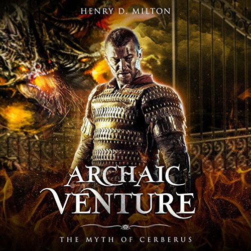 Archaic Venture: The Myth of Cerberus audiobook cover art