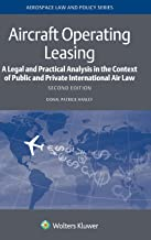 Aircraft Operating Leasing: A Legal and Practical Analysis in the Context of Public and Private International Air Law