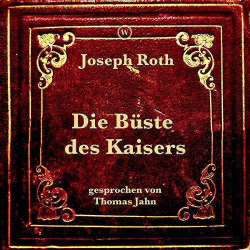 Die Büste des Kaisers audiobook cover art