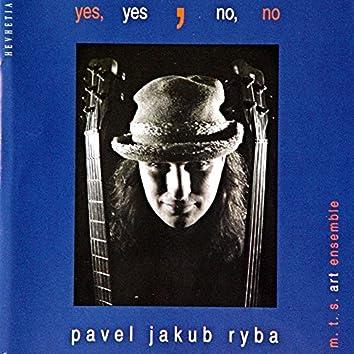 Yes, Yes, No, No (feat. MTS Art Ensemble)