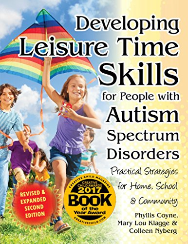 Developing Leisure Time Skills for People with Autism Spectrum Disorders (Revised & Expanded): Pract