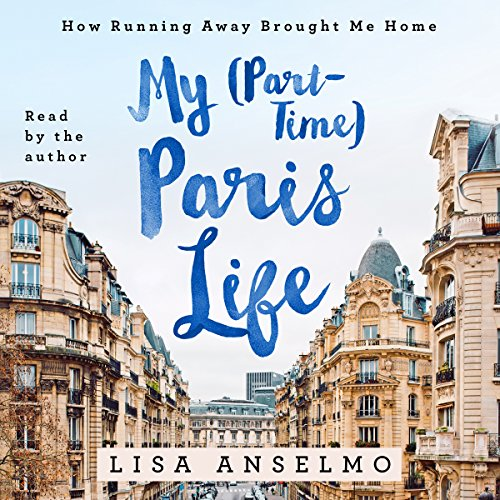 My (Part-Time) Paris Life audiobook cover art