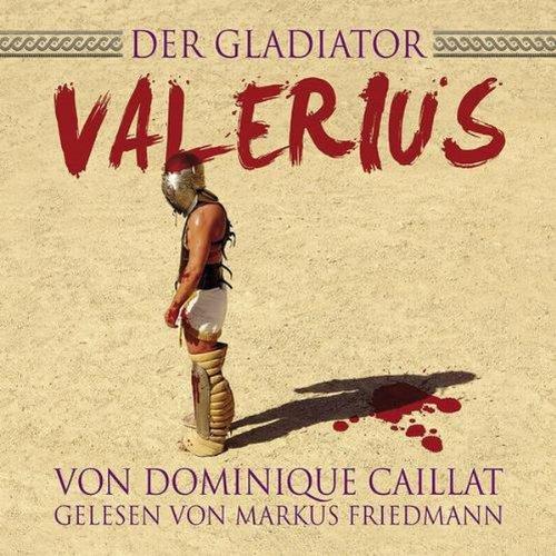 Der Gladiator Valerius Titelbild