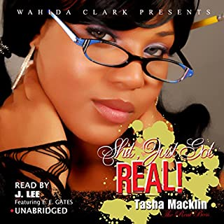 Shit, Just Got Real! (Wahida Clark Presents)     The Letter, Book 1              By:                                                                                                                                 Tasha Macklin                               Narrated by:                                                                                                                                 J. Lee,                                                                                        Mr. Gates                      Length: 29 mins     35 ratings     Overall 4.4
