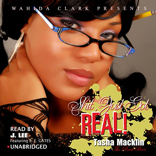 Shit, Just Got Real! (Wahida Clark Presents) audiobook cover art