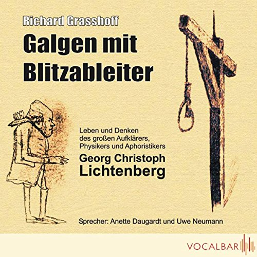 Galgen mit Blitzableiter. Leben und Denken des großen Aufklärers, Physikers und Aphoristikers Georg Christoph Lichtenberg audiobook cover art