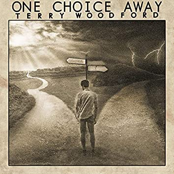 One Choice Away