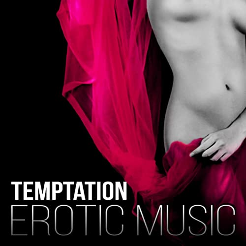 Temptation Erotic Music Sexy Lounge Tracks Sensual Chillout Smooth Jazz Music For