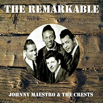 The Remarkable Johnny Maestro the Crests