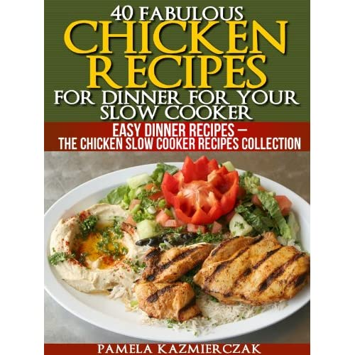 40 Fabulous Chicken Recipes For Dinner For Your Slow Cooker ...