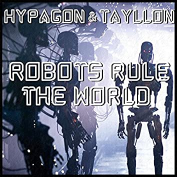 Robots Rule The World