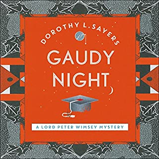 Gaudy Night     Lord Peter Wimsey, Book 12              By:                                                                                                                                 Dorothy L Sayers                               Narrated by:                                                                                                                                 Jane McDowell                      Length: 16 hrs and 23 mins     21 ratings     Overall 4.3