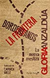 Borderland. La Frontera: La nueva mestiza (Ensayo)