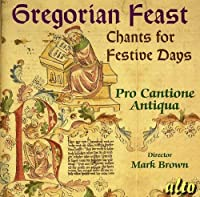 Gregorian Feast: Chants for Festive Days by Pro Cantione Antiqua (2011-02-08)