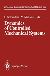 Dynamics of Controlled Mechanical Systems: IUTAM/IFAC Symposium, Zurich, Switzerland, May 30–June 3, 1988