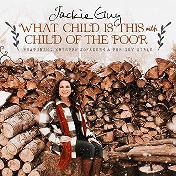 What Child Is This / Child of the Poor (feat. Kristen Jonassen & The Guy Girls)