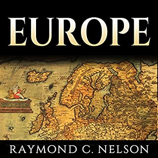 Europe: European History: The Most Important Leaders, Events, & People Through European History That Shaped Europe and Eventually Became the European Union cover art