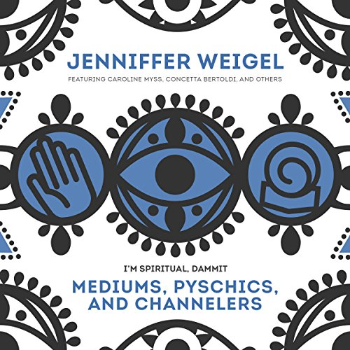 Mediums, Psychics, and Channelers audiobook cover art