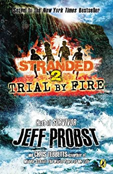 Trial by Fire (Stranded Book 2) by [Jeff Probst, Chris Tebbetts]