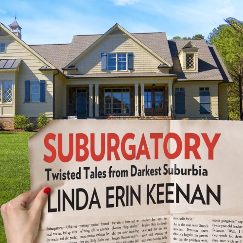 Suburgatory     Twisted Tales from Darkest Suburbia              Written by:                                                                                                                                 Linda Erin Keenan                               Narrated by:                                                                                                                                 Cassandra Campbell                      Length: 7 hrs and 19 mins     Not rated yet     Overall 0.0