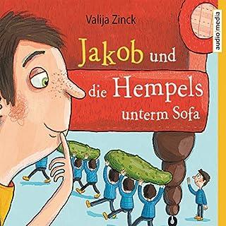 Jakob und die Hempels unterm Sofa                   Autor:                                                                                                                                 Valija Zinck                               Sprecher:                                                                                                                                 Martin Baltscheit                      Spieldauer: 2 Std. und 46 Min.     56 Bewertungen     Gesamt 4,6